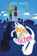 Friend or Fiction