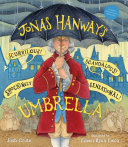 Jonas Hanway's Scurrilous, Scandalous, Shockingly Sensational Umbrella