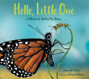 Hello, Little One: A Monarch Butterfly Story