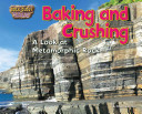 Baking and Crushing: A Look at Metamorphic Rock