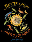 Flutter & Hum: Animal Poems/Aleteo y zumba: Poemas de animales