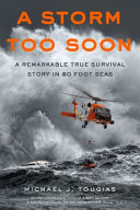 A Storm Too Soon: A Remarkable True Survival Story in 80-Foot Seas