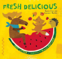 Fresh Delicious: Poems from the Farmers' Market
