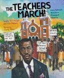 The Teachers March!: How Selma's Teachers Changed History