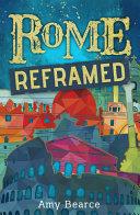 Rome Reframed