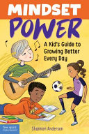 Mindset Power: A Kid's Guide to Growing Better Every Day