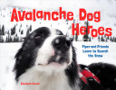 Avalanche Dog Heroes: Piper and Friends Learn To Search the Snow