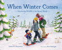 When Winter Comes: Discovering Wildlife in Our Snowy Woods