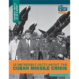 12 Incredible Facts About the Cuban Missile Crisis