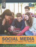 Social Media: 12 Things You Need To Know