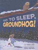 Go to Sleep, Groundhog!