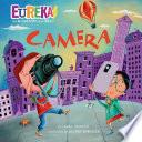Camera: Eureka! The Biography of an Idea