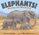Elephants! Strange and Wonderful