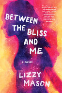 Between the Bliss and Me