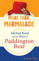 More than Marmalade: Michael Bond and the Story of Paddington Bear