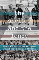The Shelter and the Fence: When 982 Holocaust Refugees Found Safe Haven in America