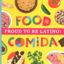 Proud to Be Latino: Food/Comida