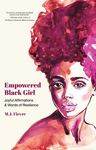 Empowered Black Girl: Joyful Affirmations and Words of Resilience