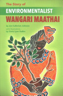 The Story of Environmentalist Wangari Maathai