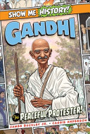 Gandhi: The Peaceful Protester!