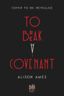 To Break a Covenant