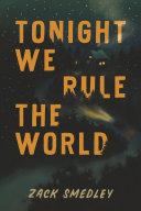 Tonight We Rule the World