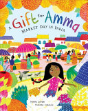 A Gift for Amma: Market Day in India