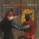 Reynard the Fox: Tales from the life of Reynard the Fox