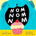 Nom Nom Nom: A Yummy Book with Flaps