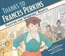 Thanks to Frances Perkins: Fighter for Workers' Rights