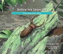 Sobre Los Insectos: Una Guía para Niños