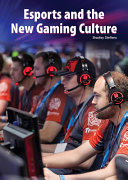 Esports and the New Gaming Culture