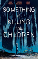 Something Is Killing the Children: Vol. 1