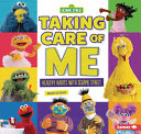 Taking Care of Me: Healthy Habits with Sesame Street