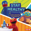 Stay Healthy with Sesame Street: Understanding Coronavirus