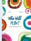 Who Will It Be?: How Evolution Connects Us All