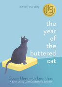 The Year of the Buttered Cat: A Mostly True Story