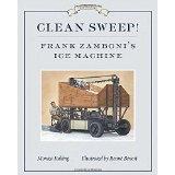 Clean Sweep!: Frank Zamboni's Ice Machine
