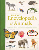 Firefly Encyclopedia of Animals: A Comprehensive Look at the World of Animals with Hundred of Superb Illustrations
