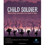 Child Soldier: When Boys and Girls are Used in War