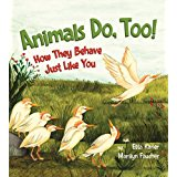 Animals Do, Too!: How They Behave Just Like You