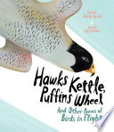 Hawks Kettle, Puffins Wheel: And Other Poems of Birds in Flight