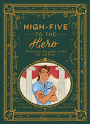 High-Five to the Hero: 15 Favorite Fairytales Retold with Boy Power