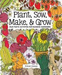 Plant, Sow, Make & Grow: Mud-tastic Activities for Budding Gardeners