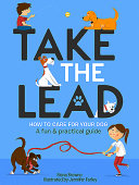 Take the Lead: How To Look After Your Dog – A Fun & Practical Guide