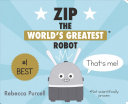Zip, the World's Greatest Robot