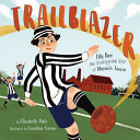 Trailblazer: Lily Parr, the Unstoppable Star of Women's Soccer