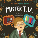 Mister T.V.: The Story of John Logie Baird