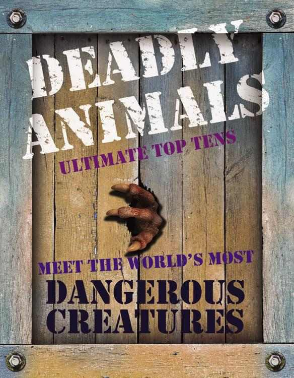 Deadly Animals: Ultimate Top Tens
