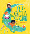 Big Green Crocodile: Rhymes to Say and Play